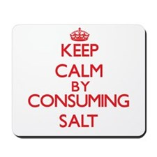 Keep calm by consuming Salt Mousepad