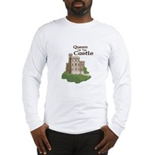 Queen OF THE Castle Long Sleeve T-Shirt