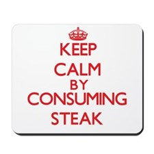 Keep calm by consuming Steak Mousepad
