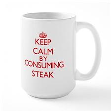 Keep calm by consuming Steak Mugs
