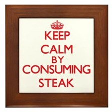 Keep calm by consuming Steak Framed Tile