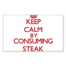 Keep calm by consuming Steak Decal