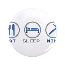 """Eat Sleep Mine 3.5"""" Button"""