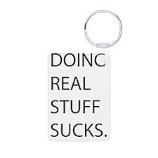 Doing Real Stuff Sucks - b Keychains