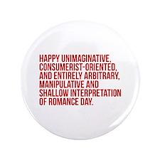 "Anti Valentines Day 3.5"" Button"