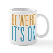 Be Weird Its OK Mug