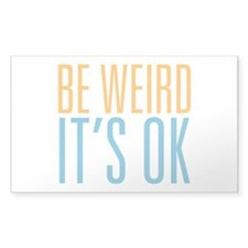 Be Weird Its OK Decal