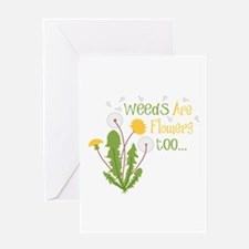 Weeds Are Flowers too... Greeting Cards