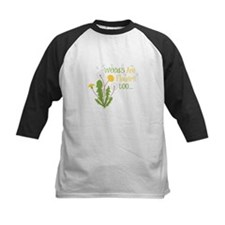 Weeds Are Flowers too... Baseball Jersey