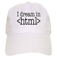 Dream in HTML Baseball Cap