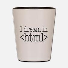 Dream in HTML Shot Glass