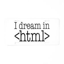 Dream in HTML Aluminum License Plate