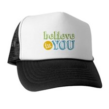 Believe In You Trucker Hat