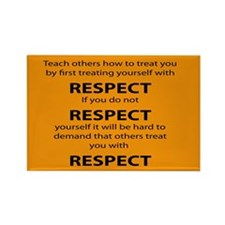 teach other to respect you Magnets