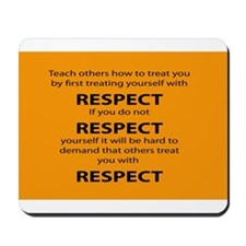 teach other to respect you Mousepad