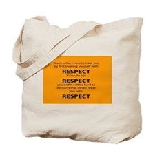 teach other to respect you Tote Bag