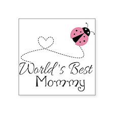 "World's Best Mommy Square Sticker 3"" x 3"""