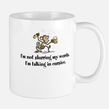 Not slurring - talking in cursive Drunk Moneky Mug