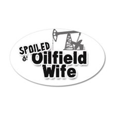 Spoiled Oilfield Wife Wall Decal