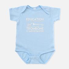 Education Is Important But Trombone Body Suit