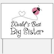 Worlds Best Big Sister Yard Sign