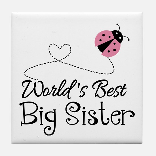 Worlds Best Big Sister Tile Coaster