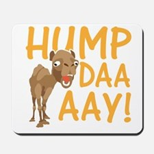 Hump Day! Mousepad