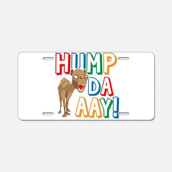 Humpdaaay Wednesday Aluminum License Plate
