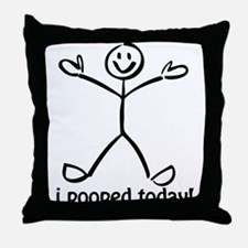 I Pooped Today! Throw Pillow
