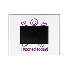 I Pooped Today! Picture Frame