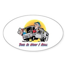 This Is How I Roll RV Oval Bumper Stickers