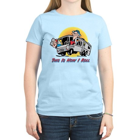 This Is How I Roll RV Women's Light T-Shirt