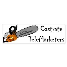 Castrate TeleMarketers Bumper Bumper Sticker