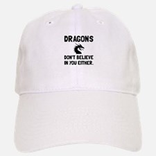 Dragons Dont Believe Baseball Baseball Baseball Cap
