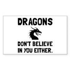 Dragons Dont Believe Decal