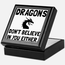 Dragons Dont Believe Keepsake Box