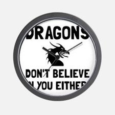 Dragons Dont Believe Wall Clock