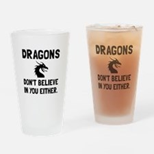 Dragons Dont Believe Drinking Glass