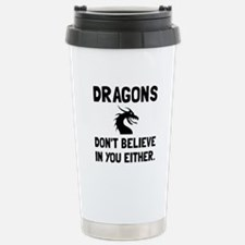 Dragons Dont Believe Travel Mug