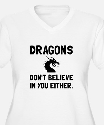 Dragons Dont Believe Plus Size T-Shirt