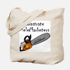 Castrate TeleMarketers Tote Bag