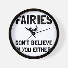 Fairies Dont Believe Wall Clock