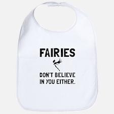 Fairies Dont Believe Bib