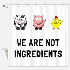 Not Ingredients Shower Curtain