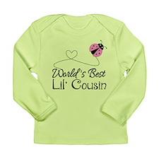 Worlds Best Lil Cousin Long Sleeve Infant T-Shirt
