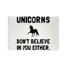 Unicorns Dont Believe Magnets