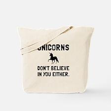 Unicorns Dont Believe Tote Bag