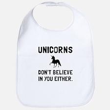 Unicorns Dont Believe Bib