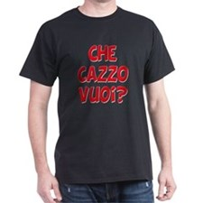 italian Che Cazzo Vuoi T-Shirt