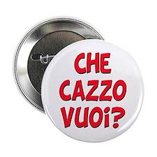 """italian Che Cazzo Vuoi 2.25"""" Button (10 pack)"""